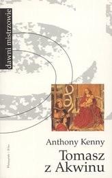Tomasz z Akwinu – człowiek i dzieło Anthony Kenny