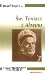 Św. Tomasz z Akwinu Mateusz Przanowski OP, Piotr Lichacz OP