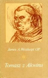 Tomasz z Akwinu. Życie, myśl i dzieło James A. Weisheipl OP