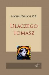 Dlaczego Tomasz Michał Paluch OP