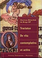 Tractatus De vita contemplativa et activa Henricus Bitterfeld de Brega OP